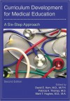 Curriculum Development for Medical Education: A Six-Step Approach - David E. Kern, Patricia A. Thomas, Mark T. Hughes