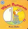 What Bounces? - Kate Duke