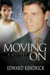 Moving On: A Mystery - Edward Kendrick