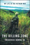 The Killing Zone: My Life in the Vietnam War - Frederick Downs