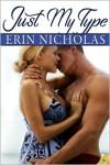 Just My Type  - Erin Nicholas