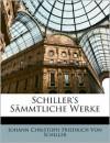 Schiller's Sämmtliche Werke - Friedrich von Schiller