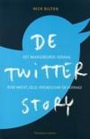 De Twitter Story  -  Het waargebeurde verhaal over macht, geld, vriendschap- en verraad - Nick Bilton