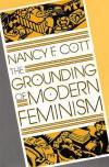 The Grounding of Modern Feminism - Nancy F. Cott