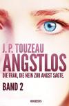 Angstlos (Band 2) : Die Frau, die Nein zur Angst sagte - J.P. Touzeau