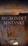 Begrundet mistanke - Anette Broberg Knudsen