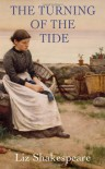 The Turning Of The Tide - Liz Shakespeare