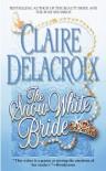 The Snow White Bride - Claire Delacroix