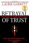 Betrayal of Trust: The Collapse of Global Public Health - Steven M. Wolinsky, Laurie Garrett