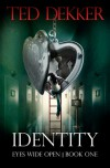 Identity (Eyes Wide Open - Book 1) - Ted Dekker
