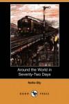 Around the World in Seventy-Two Days (Dodo Press) - Nellie Bly