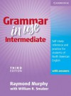 Grammar in Use Intermediate: Self-Study Reference and Practice for Students of North American English - Raymond Murphy, William R. Smalzer