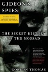 Gideon's Spies: The Secret History of the Mossad (Updated) - Gordon Thomas