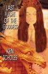 Last Flight of the Goddess - Ken Scholes