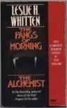 The Fangs of the Morning/the Alchemist/2 Complete Horror Novels in 1 Volume - Leslie H. Whitten