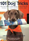 101 Dog Tricks: Step by Step Activities to Engage, Challenge, and Bond with Your Dog - 'Kyra Sundance',  'Chalcy'