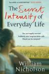 The Secret Intensity of Everyday Life - William Nicholson