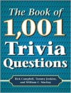 The Book of 1,001 Trivia Questions - Rick Campbell, Tommy Jenkins, William C. MacKay