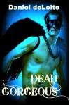 Dead Gorgeous - Daniel deLoite