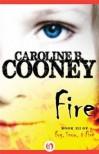 Fire  - Caroline B. Cooney