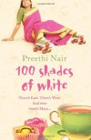 One Hundred Shades of White - Preethi Nair