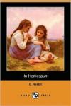 In Homespun (Dodo Press) - E. Nesbit