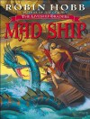 Mad Ship - Robin Hobb, Anne Flosnik