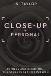 Close Up and Personal - J.S.  Taylor