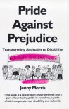 Pride Against Prejudice: A Personal Politics of Disability - Jenny Morris