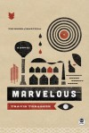 Marvelous: A Novel - Travis Thrasher