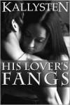 His Lover's Fangs - Kallysten
