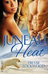 Juneau Heat - Tressie Lockwood