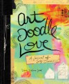 Art Doodle Love: A Journal of Self-Discovery - Dawn DeVries Sokol