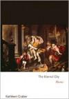 The Eternal City: Poems - Kathleen Graber
