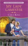 My Lady Gamester - Cara King