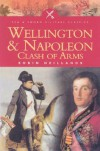 Wellington and Napoleon: Clash of Arms - Robin Neillands