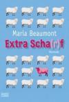 Extra Scha(R)F - Maria Beaumont