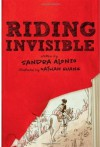 Riding Invisible - Sandra Alonzo