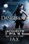 Dangerous - Jacquelyn Frank