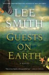Guests on Earth - Lee Smith