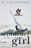 The Windsurf Girl - M.A. Meadowcroft