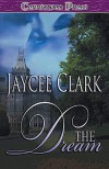 The Dream - Jaycee Clark