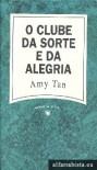 O Clube da Sorte e da Alegria - Amy Tan