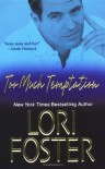 Too Much Temptation (Zebra Contemporary Romance) - Lori Foster
