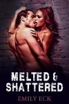 Melted & Shattered (L & J 3) - Emily Eck