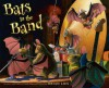 Bats in the Band - Brian Lies