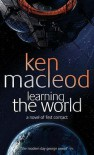 Learning The World - Ken MacLeod