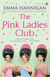 The Pink Ladies Club - Emma Hannigan