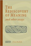 The Rediscovery Of Meaning And Other Essays - Owen Barfield