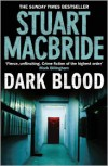 Dark Blood  - Stuart MacBride